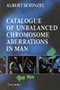 Catalogue of Unbalanced Chromosome Aberrations in Man