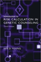 Introduction to Risk Calculation in Genetic Counseling